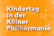 Kindertag am 02.06.2011 in der Kölner Philharmonie